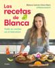 Blanca García-Orea Haro (@blancanutri) - Las recetas de Blanca portada