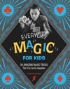 Everyday Magic For Kids