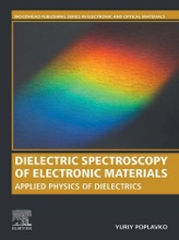Dielectric Spectroscopy Of Electronic Materials (Enhanced Edition)