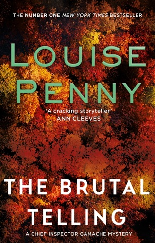 Louise Penny - The Brutal Telling