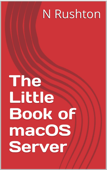 The Little Book of macOS Server