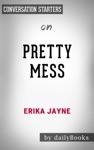 Pretty Mess By Erika Jayne  Conversation Starters