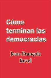 Cómo terminan las democracias