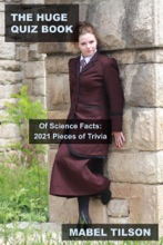 The Huge Quiz Book Of Science Facts: 2021 Pieces Of Trivia