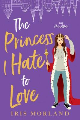 The Princess I Hate to Love