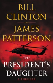 The President's Daughter - James Patterson & Bill Clinton by  James Patterson & Bill Clinton PDF Download