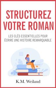 Structurez votre roman