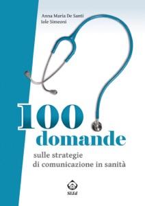 100 domande sulle strategie di comunicazione in sanità da Iole Simeoni & Anna De Santi