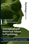 Psychology Express Conceptual And Historical Issues In Psychology Undergraduate Revision Guide