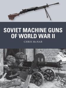 Soviet Machine Guns of World War II