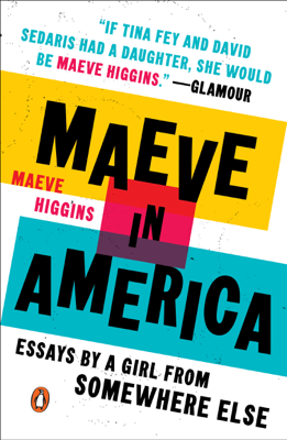 Maeve in America - Maeve Higgins book