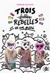 Trois Filles Rebelles Et Un Pari