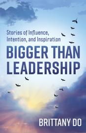 Bigger Than Leadership