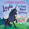 Layla, the Last Black Unicorn