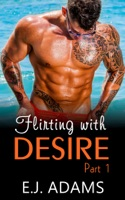 Flirting with Desire Part 1