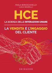 Download HCE. La scienza delle interazioni umane. La vendita e l'ingaggio del cliente
