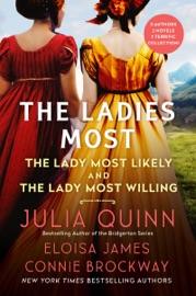 The Ladies Most... - Julia Quinn, Eloisa James & Connie Brockway by  Julia Quinn, Eloisa James & Connie Brockway PDF Download