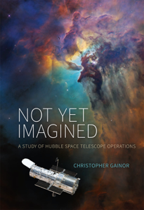 Not Yet Imagined: A Study of Hubble Space Telescope Operations Copertina del libro