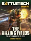 BattleTech Legends The Killing Fields The Capellan Solution Vol2