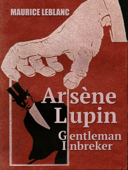 Download and Read Online Arsène Lupin, Gentleman-Inbreker