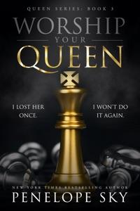 Worship Your Queen