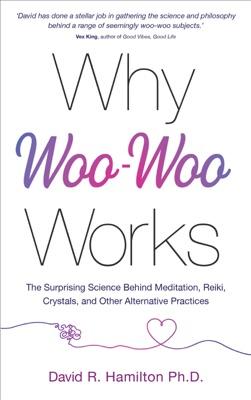 Why Woo-Woo Works