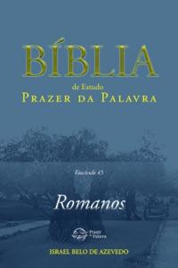 Bíblia de Estudo Prazer da Palavra, fascículo 45: Romanos Book Cover