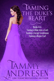 Taming the Duke's Heart Books 4-6 - Tammy Andresen book summary