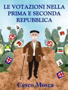 Le votazioni nella prima e seconda Repubblica. Libro Cover