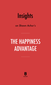 Insights on Shawn Achor's The Happiness Advantage by Instaread
