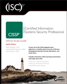 (ISC)2 CISSP Certified Information Systems Security Professional Official Study Guide - Mike Chapple, James Michael Stewart & Darril Gibson