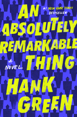 Hank Green - An Absolutely Remarkable Thing book
