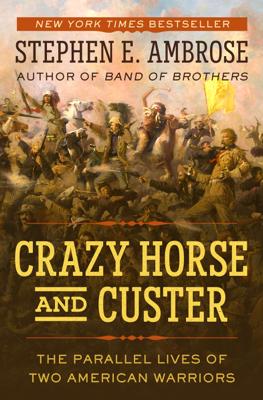Stephen E. Ambrose - Crazy Horse and Custer book