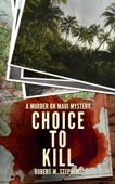 Choice to Kill: A Murder on Maui Mystery