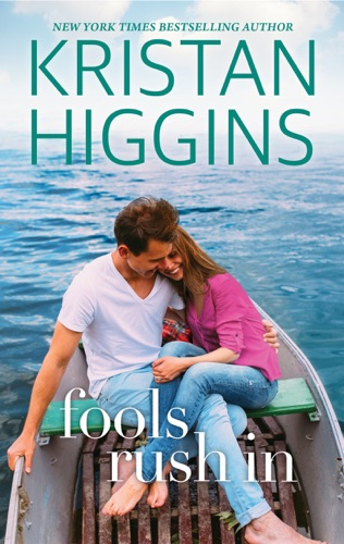 Kristan Higgins - Fools Rush In