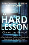 A Hard Lesson A Psychological Thriller On Blackmail Shame And Betrayal Of Trust