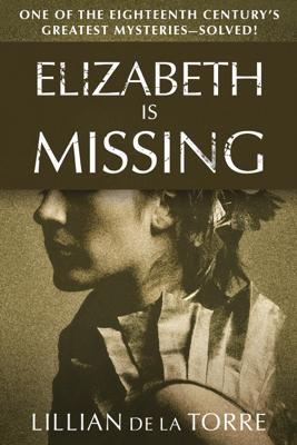 Elizabeth Is Missing - Lillian de la Torre book