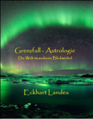 Grenzfall Astrologie: Die Welt im anderen Blickwinkel