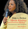 Baby Professor - From Rags to Riches: The Oprah Winfrey Story - Celebrity Biography Books  Children's Biography Books artwork