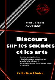 Discours sur les sciences et les arts (Suivi de «  Lettres » de J.-J. Rousseau sur la réfutation de son Discours)