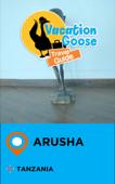 Vacation Goose Travel Guide Arusha Tanzania