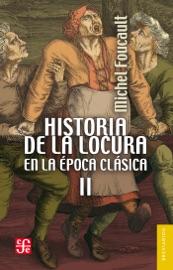 Historia De La Locura En La Poca Cl Sica Ii