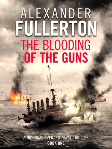 Alexander Fullerton - The Blooding of the Guns
