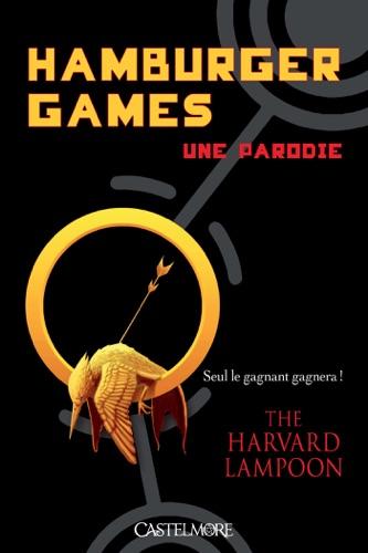Hamburger Games - Une parodie - The Harvard Lampoon - The Harvard Lampoon