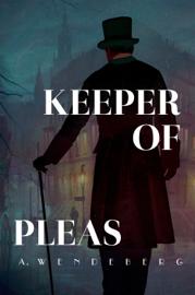 Keeper of Pleas - A. Wendeberg book summary