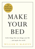 Make Your Bed - Admiral William H. McRaven