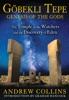 Gobekli Tepe: Genesis of the Gods