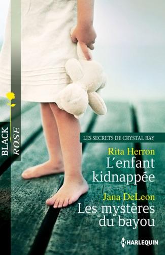 Rita Herron & Jana DeLeon - L'enfant kidnappée - Les mystères du bayou