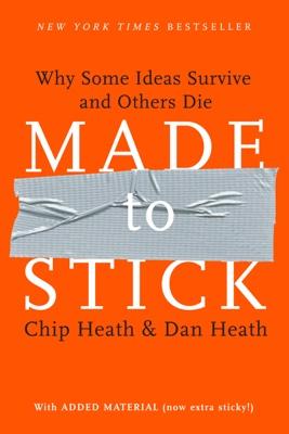 Chip Heath & Dan Heath - Made to Stick book