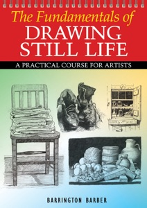 The Fundamentals of Drawing Still Life